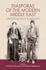 Diasporas of the Modern Middle East | GORMAN,  Anthony |