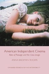 American Independent Cinema | Anna Backman Rogers |