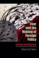 Fear and the Making of Foreign Policy | Raymond Taras |