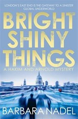 Bright Shiny Things | Barbara Nadel |