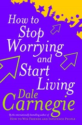 How To Stop Worrying And Start Living | Dale Carnegie |