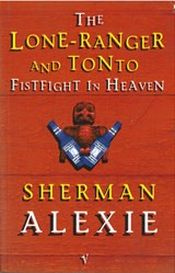 Lone Ranger And Tonto Fistfight In Heaven | Sherman Alexie |