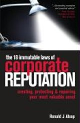 The 18 Immutable Laws of Corporate Reputation | Ronald J. Alsop |