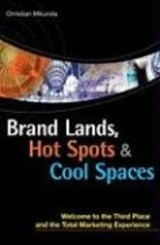 Brand Lands, Hot Spots & Cool Places | Christian Mikunda |