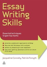Essay Writing Skills | Connelly, Jacqueline ; Forsyth, Patrick |
