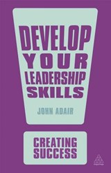 Develop Your Leadership Skills | John Adair |