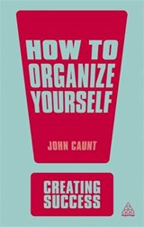 How to Organize Yourself | John Caunt |