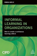 Informal Learning in Organizations | Robin Hoyle |