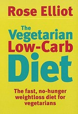 Vegetarian Low-Carb Diet | Rose Elliot |