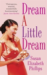 Dream A Little Dream | Susan Elizabeth Phillips |