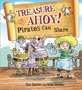 Pirates to the Rescue: Treasure Ahoy! Pirates Can Share | Tom Easton |