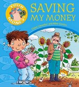 Your Money!: Saving My Money | Claire Llewellyn |