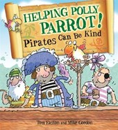 Pirates to the Rescue: Helping Polly Parrot: Pirates Can Be