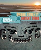 History Detective Investigates: The Shang Dynasty of Ancient | Geoffrey Barker |