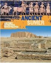 History Detective Investigates: Ancient Sumer