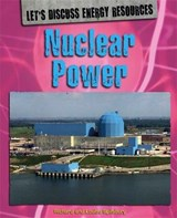 Let's Discuss Energy Resources: Nuclear Power | Richard Spilsbury |