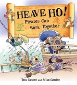 Pirates to the Rescue: Heave Ho! Pirates Can Work Together | Tom Easton |