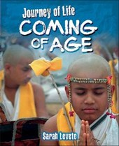 Journey Of Life: Coming Of Age | Sarah Levete |