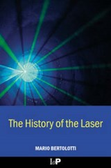 The History of the Laser | Mario Bertolotti |