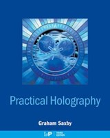 Practical Holography, Third Edition | G. Saxby |