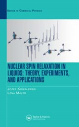 Nuclear Spin Relaxation in Liquids | Kowalewski, Jozef ; Maler, Lena |