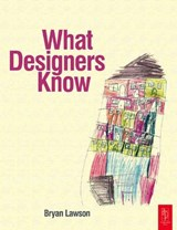 What Designers Know | Bryan Lawson |