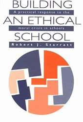 Building an Ethical School | Robert J. Starratt |