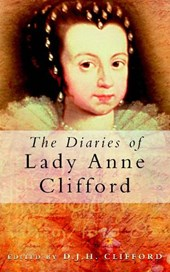 Diaries of Lady Anne Clifford | D J H Clifford |