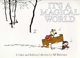 It's a Magical World. Calvin and Hobbes | Bill Watterson |