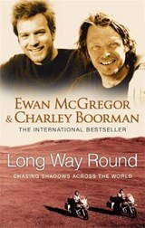 Long Way Round | Ewan Mcgregor & Charley Boorman & Robert Uhlig |