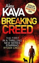 Breaking Creed | Alex Kava |