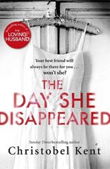 Day She Disappeared | Christobel Kent |