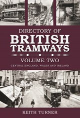 Directory of British Tramways, Volume Two | Keith Turner |