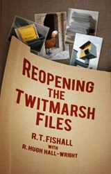 Reopening the Twitmarsh Files | Fishall, R. t. ; Hall-wright, R. Hugh |