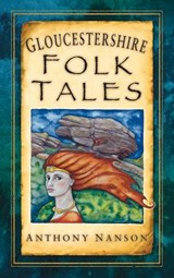 Gloucestershire Folk Tales | Anthony Nanson |
