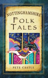 Nottinghamshire Folk Tales | Pete Castle |