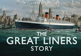 The Great Liners Story | Miller, William H., Jr. |