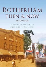 Rotherham Then & Now | Margaret Drinkall |