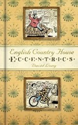 English Country House Eccentrics | David Long |