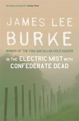 In the Electric Mist With Confederate Dead | James Lee Burke |