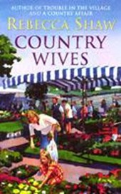Country Wives | Rebecca Shaw |