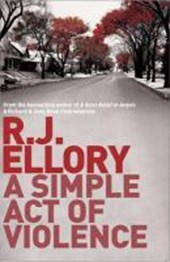 A Simple Act of Violence | R. J. Ellory |