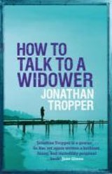 How to Talk to a Widower | Jonathan Tropper |