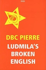 Ludmila's Broken English | D. B. C. Pierre |