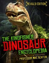 The Kingfisher Dinosaur Encyclopedia | Mike Benton |