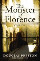 Monster of Florence | Douglas Preston |