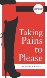 Taking Pains To Please | Arabella Knight |
