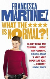 What the **** is Normal?! | Francesca Martinez |