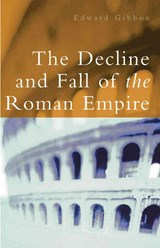 The Decline and Fall of the Roman Empire | Edward Gibbon |
