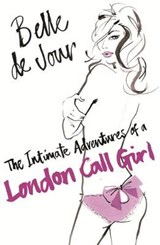 Intimate Adventures Of A London Call Girl | Belle De Jour |